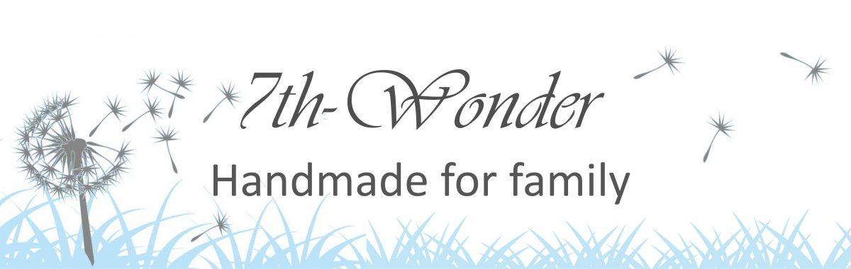 7th-Wonder - Handmade for family